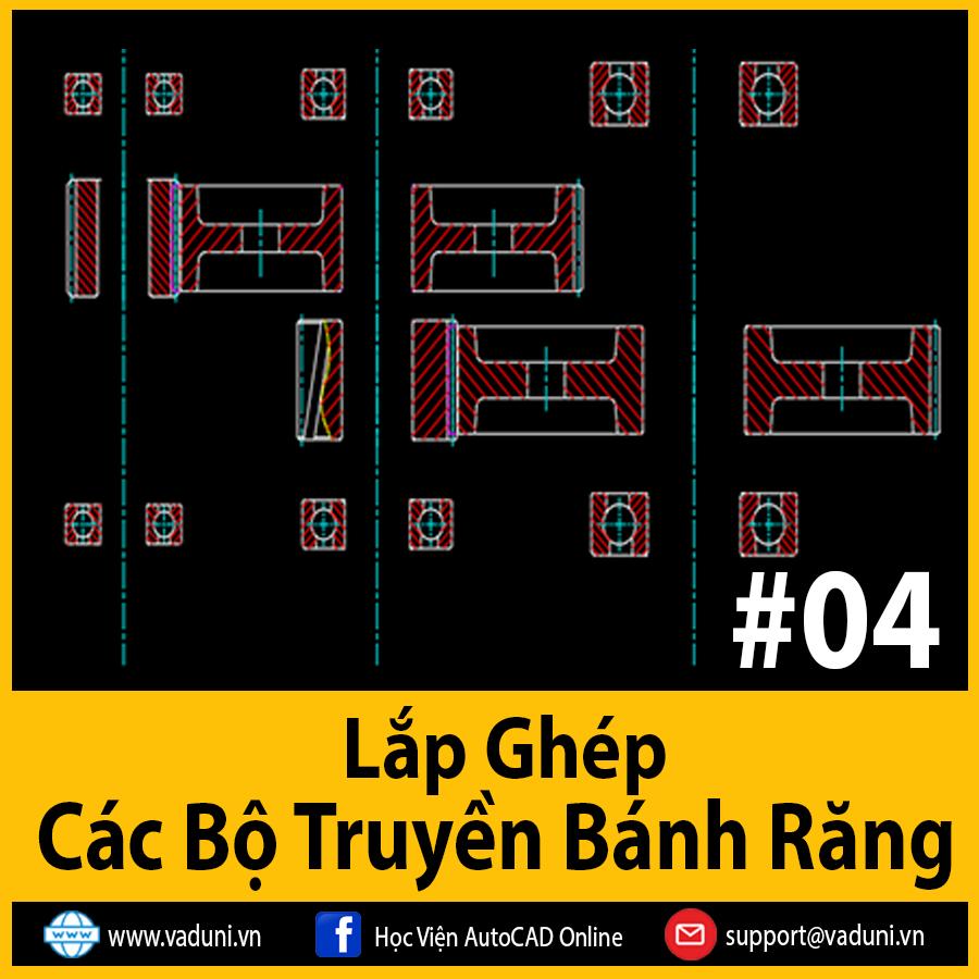 Hướng dẫn vẽ hộp giảm tốc - bài 4 - Lắp ghép các bộ truyền theo sơ đồ trục